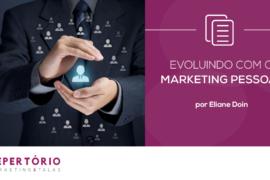 Evoluindo com o marketing pessoal