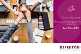 Os pilares para engajar equipes comprometidas – Parte 2
