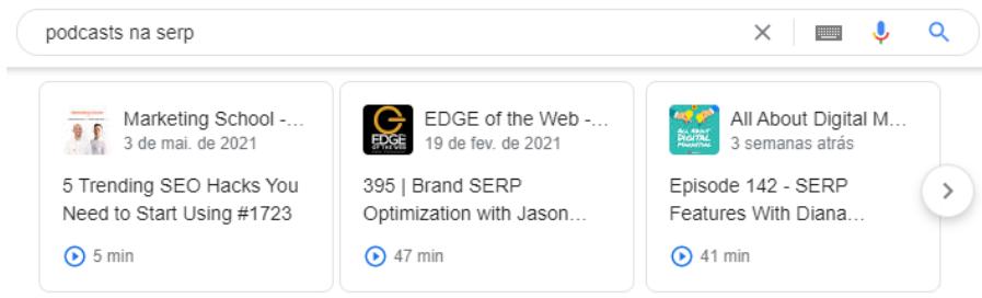 Poscasts no marketing digital: Google mostra em destaque na SERP.
